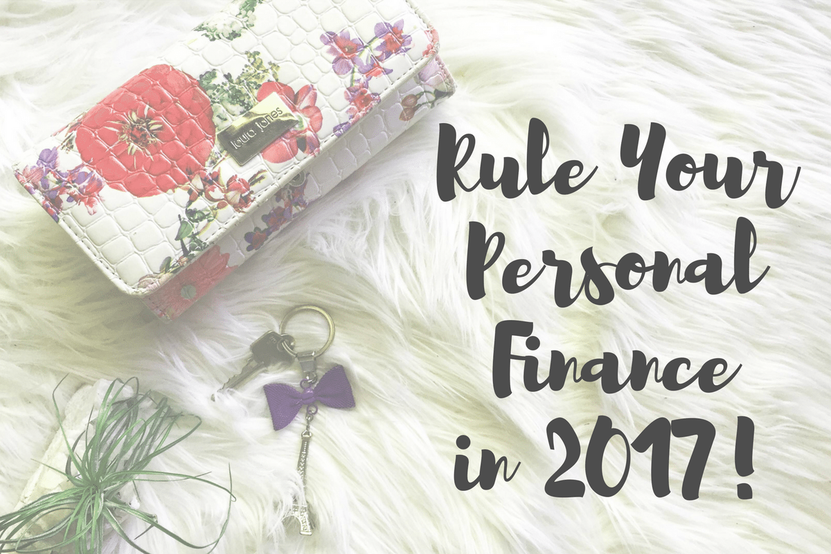 Rule Your Personal Finance in 2017