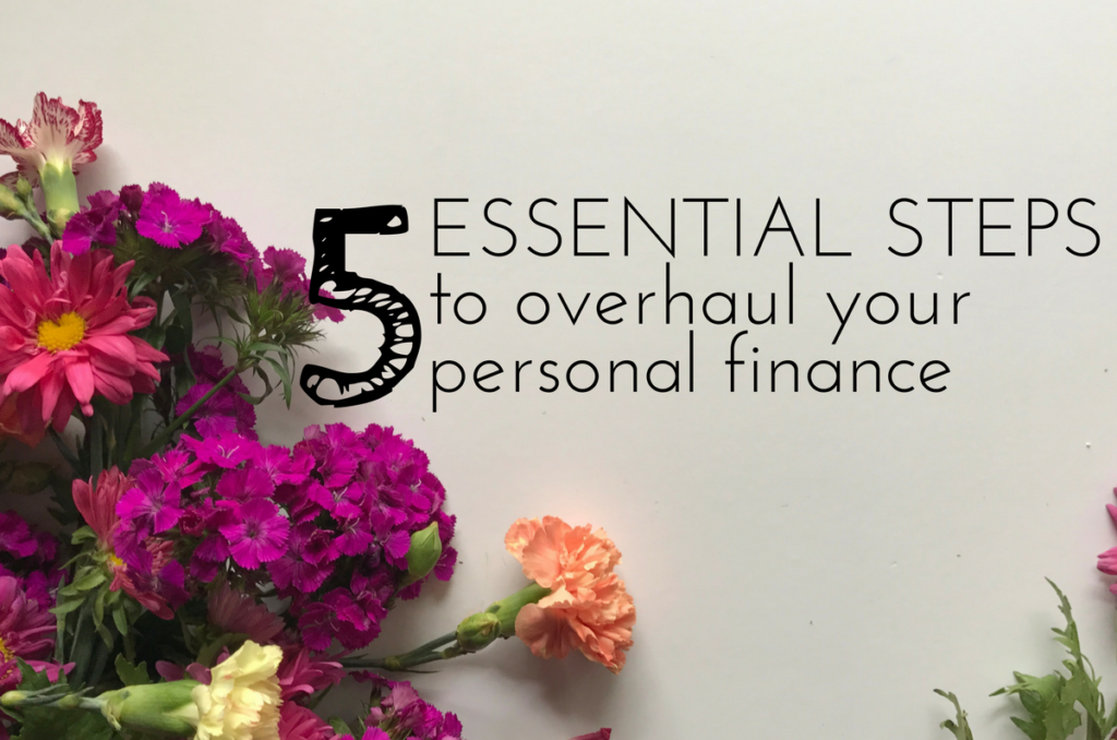 5 Essential Steps to Overhaul Your Personal Finance