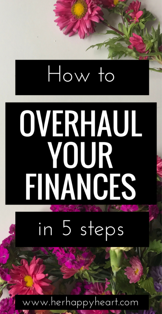 5 Essential Steps to Overhaul Your Personal Finance | Budget tips | Money saving tips  | How to get out of debt | Financial advice | Budgeting