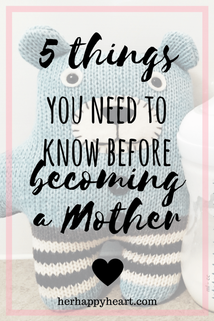 5 Things I Wish I Had Known Before Becoming a Mother | If I could go back and impart wisdom on my pregnant self, here's what I would say,,,