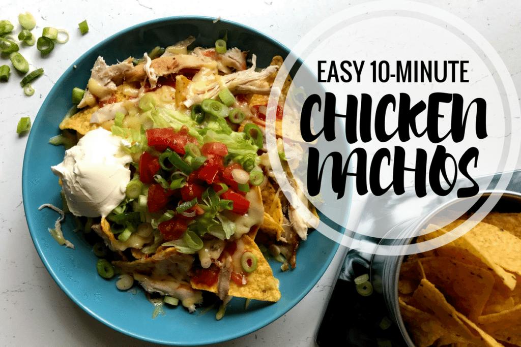 10 Minute Chicken Nachos