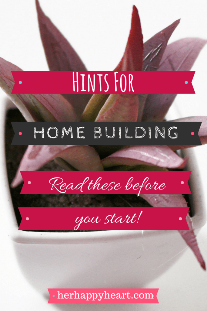 Handy Hints for Building Your Own Home | Home building can be an overwhelming thing to take on, but so rewarding and exciting too! Check out my best hints for the smoothest building process possible.
