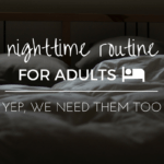 Three Steps to a Sweeter Sleep: A Night-Time Routine For Adults