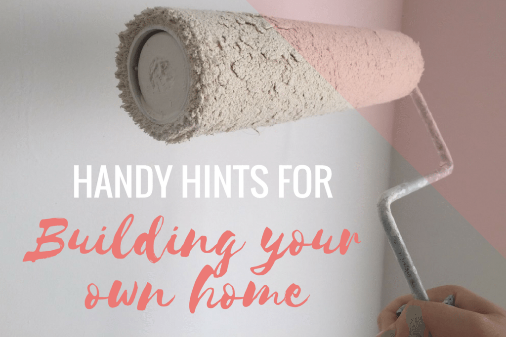 Handy Hints for Building Your Own Home: Part 2