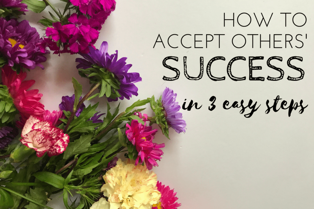 How to Accept Others' Success in Three Easy Steps