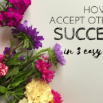 How to Accept Others' Success and Use It To Leverage Your Own