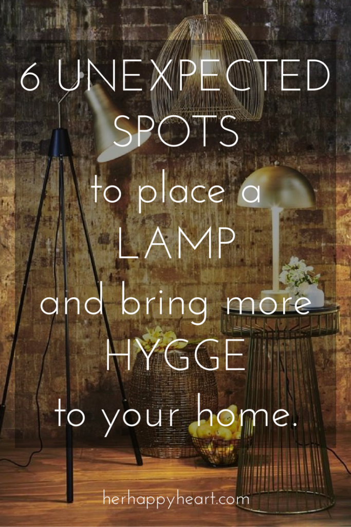 For the Love of Hygge: 6 Unexpected Spots to Place a Lamp in Your Home | Love the idea of Hygge but don't know where to start? Lamps are the bread and butter of Hygge! Check out these 6 unexpected spots in your home that are surprisingly lamp friendly. Bring on the coziness!