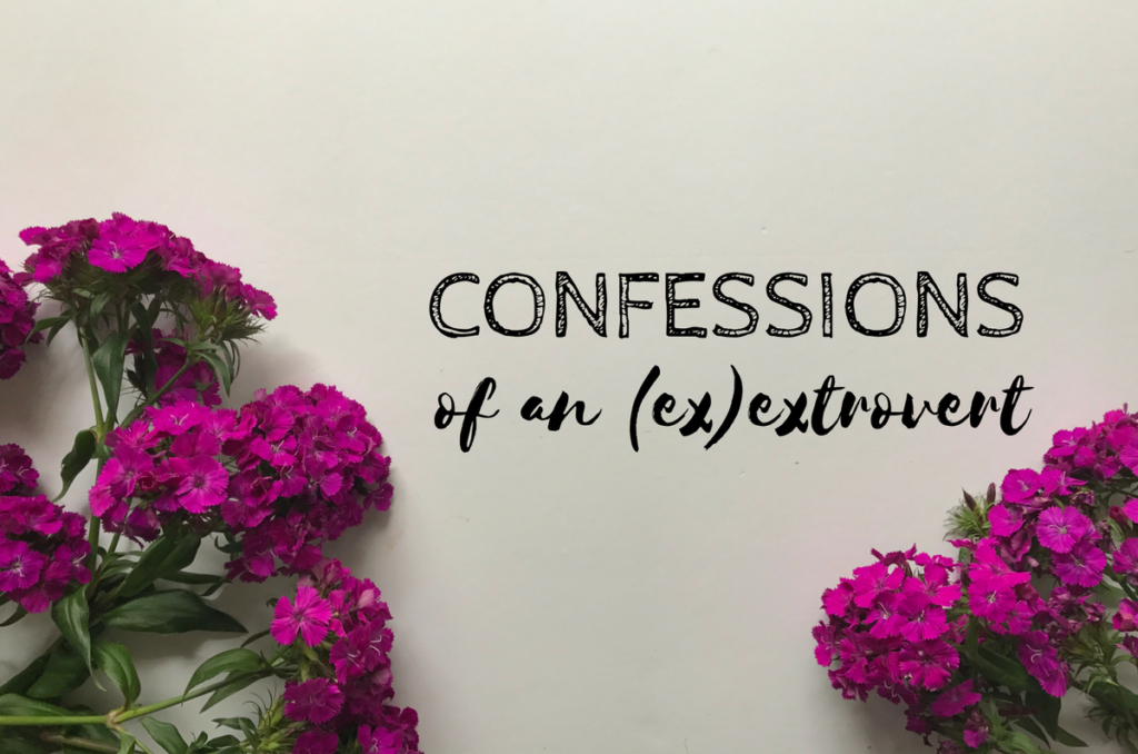 Confessions Of An (Ex)Extrovert: Embracing a Quieter Me