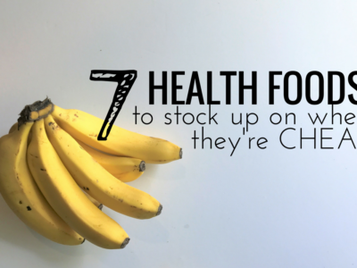 Healthy, Frugal Shopping: 7 Health Foods You Should Always Stock Up On When They're Cheap