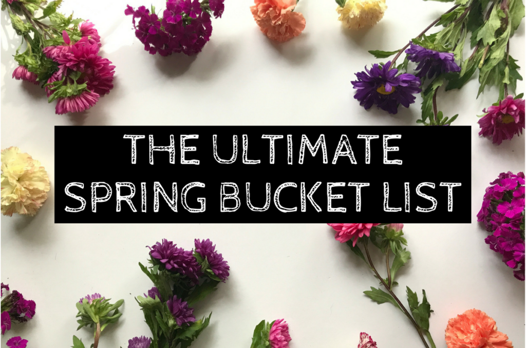 The ULTIMATE Spring Bucket List (+ a pretty printable for you!) - Her Happy Heart