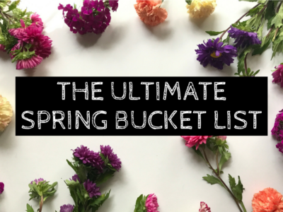 The ULTIMATE Spring Bucket List (+ a pretty printable for you!)