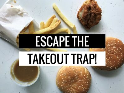 4 Essential Steps to Escape the Takeout Trap