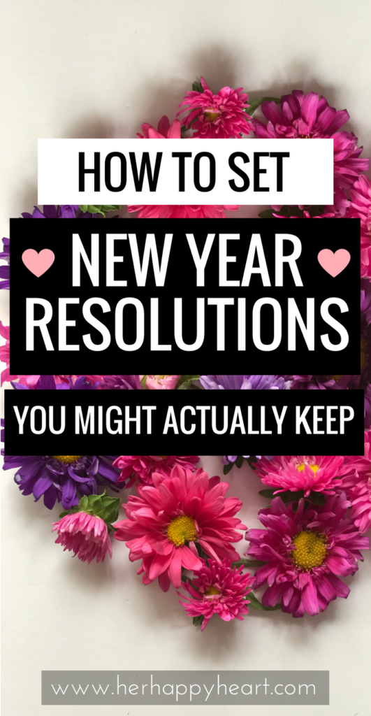 How To Set New Year Resolutions You Might Actually Keep | #nyresolutions #newyearresolutions #nye #2018 | new year resolution ideas | new year resolution challenges | new year resolutions list