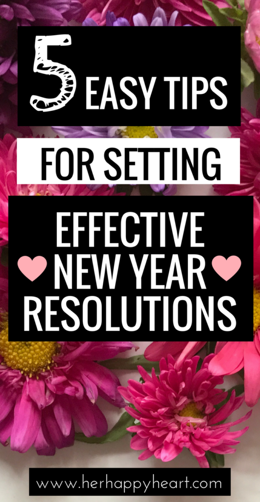 How To Set New Year Resolutions You Might Actually Keep - Her Happy Heart