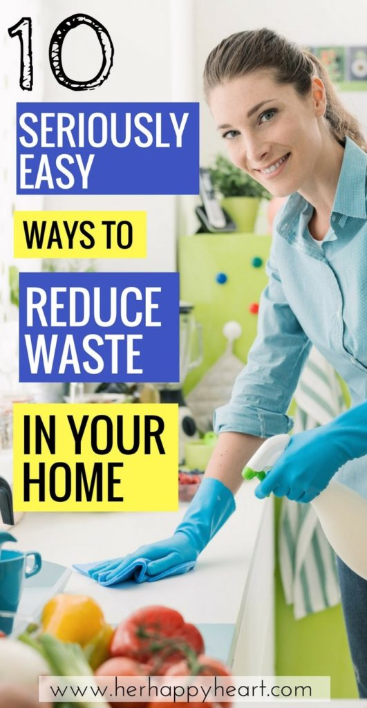 10 Super Easy Ways to Reduce Waste in Your Home | #cleanling #ecofriendly #greenliving #ecoliving | Green living tips | Clean living tips | Eco friendly home | reduce waste tips