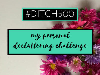 #Ditch500: My Personal Decluttering Challenge - Her Happy Heart
