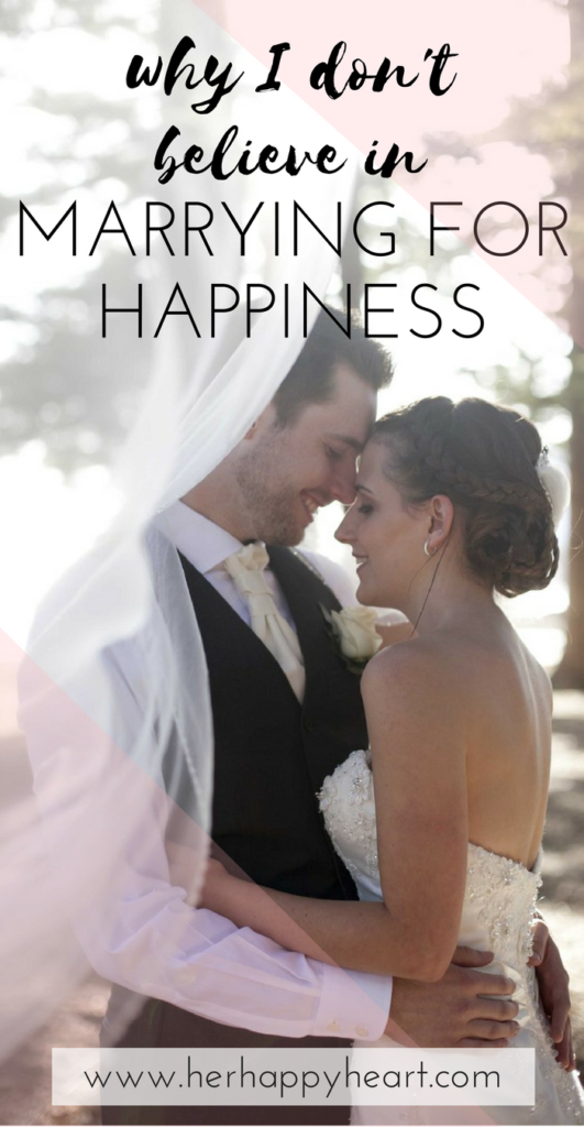 Why We Shouldn't Marry For Happiness | Happily married but not married for happiness | Marriage tips | Relationship Goals | Marriage Goals