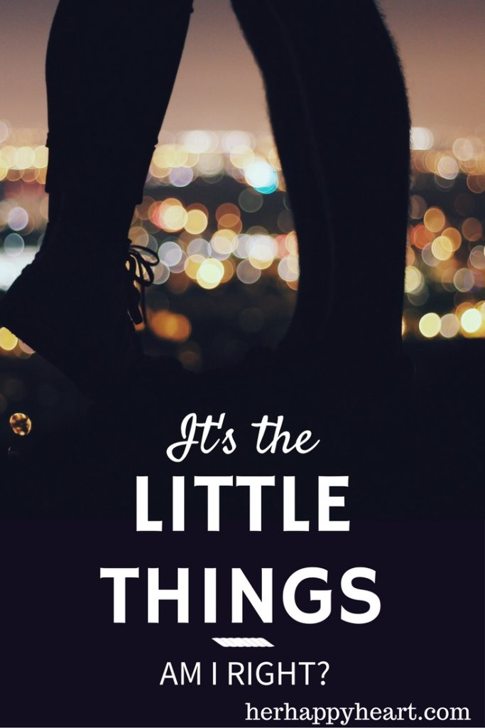 My Happy List: Letting the Little Things Shape my Happiness | Live the little things | It's the little things | Finding happiness | inspiring quotes | happiness quotes