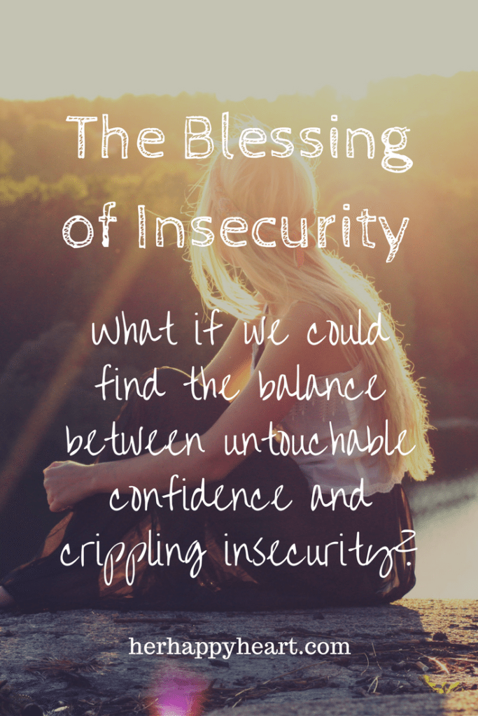 The Blessing of Insecurity | Our insecurities can cripple us, or we can use them to our advantage as we seek to live authentically.