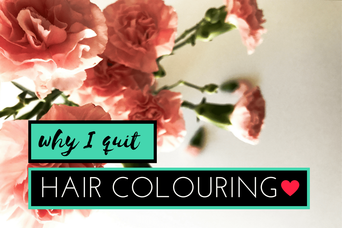 Why I Quit Hair Colouring