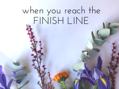 When You're Always Looking Forward… And You Reach The Finish Line