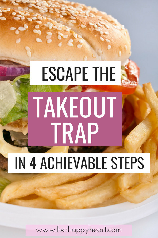 4 Essential Steps to Escape the Takeout Trap | Healthy Eating and lifestyle | Healthy habits | Breaking the junk food habit | healthy eating on a budget