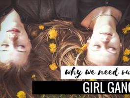 Girl Gang: Why we need female friendships