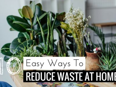 10 Super Easy Ways to Reduce Waste in Your Home - Her Happy Heart