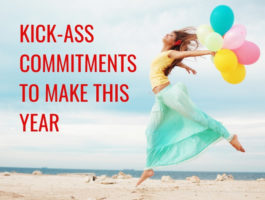 17 Kick-Ass Commitments That Will Make Your 2019 Sensational