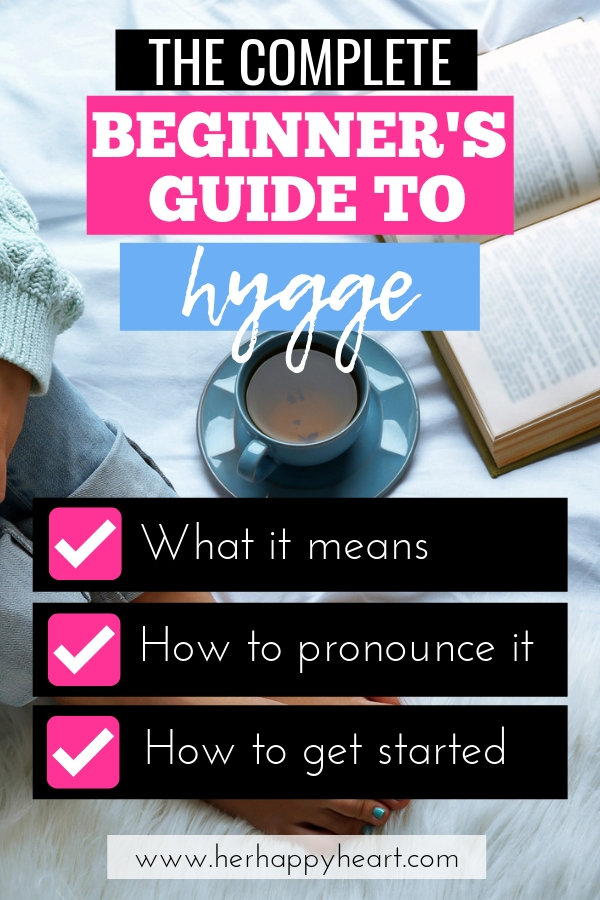 Hygge lifestyle ideas for Winter, Summer, Fall and Spring | What is Hygge | Hygge for beginners | Self care ideas for a cosy home
