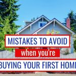 Buying Your First Home: The Crippling Mistakes I Made That You Can Learn From