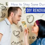DIY Home Renovation Tips: How To Stay Sane During a DIY Renovation