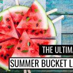 The Ultimate 2019 Summer Bucket List (+FREE Printable!)