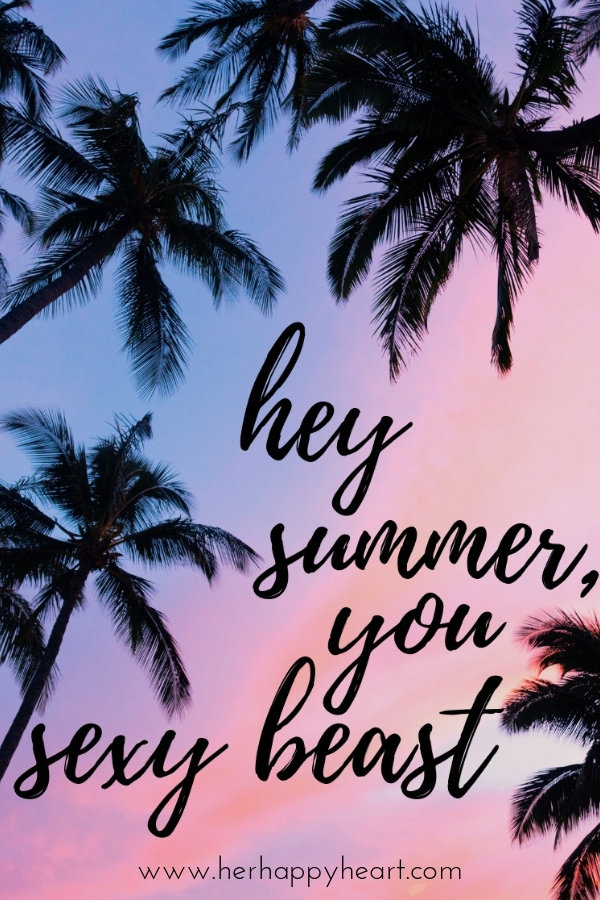 Hey Summer, you sexy beast | Free Printable for Summer | Summer quotes | Summer aesthetic and vibes | First day of Summertime