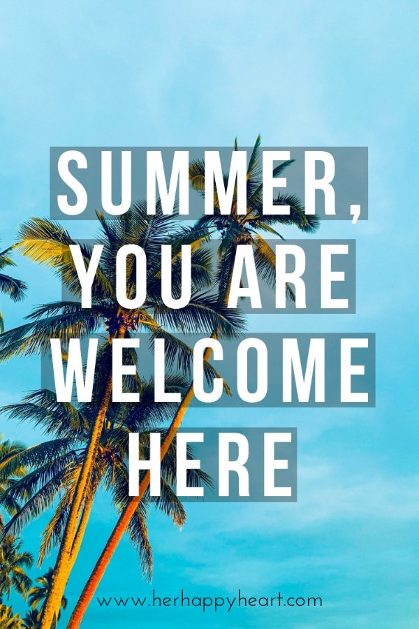 Summer, you are welcome here | Free Summer Printable | Summer quotes | Summer aesthetic and vibes | First day of Summertime