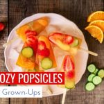11 Boozy Popsicles For Grown-Ups (who love alcoholic-everything)