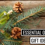 Essential Oils Gift Ideas