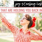 13 Joy-Stealing Toxic Habits That Are Holding You Back In Life